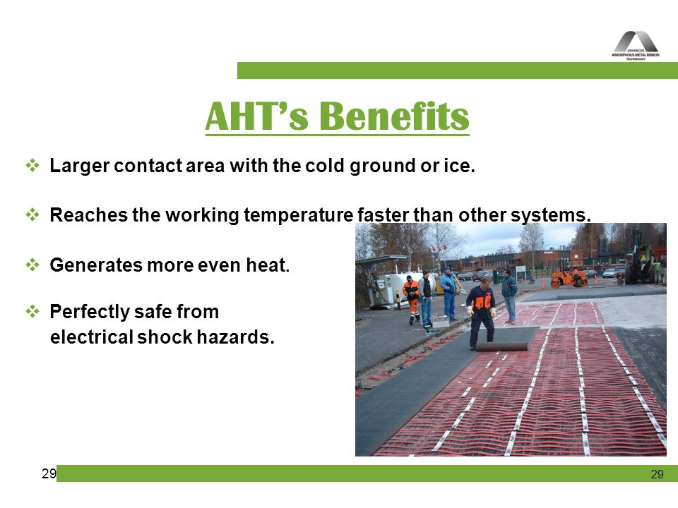 AHT's Benefits Larger contact area with the cold ground or ice.