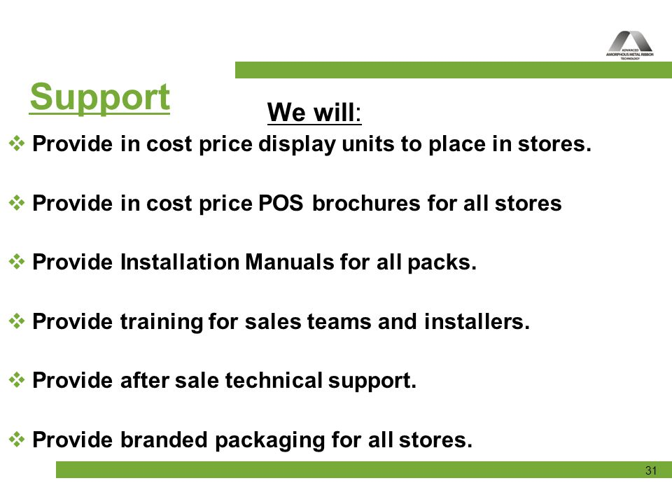 We will: Provide in cost price display units to place in stores. Provide in cost price POS brochures for all stores.