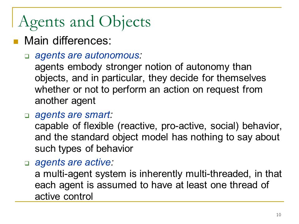 Agents and Objects Main differences: