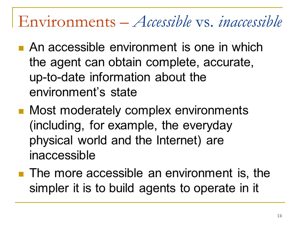 Environments – Accessible vs. inaccessible