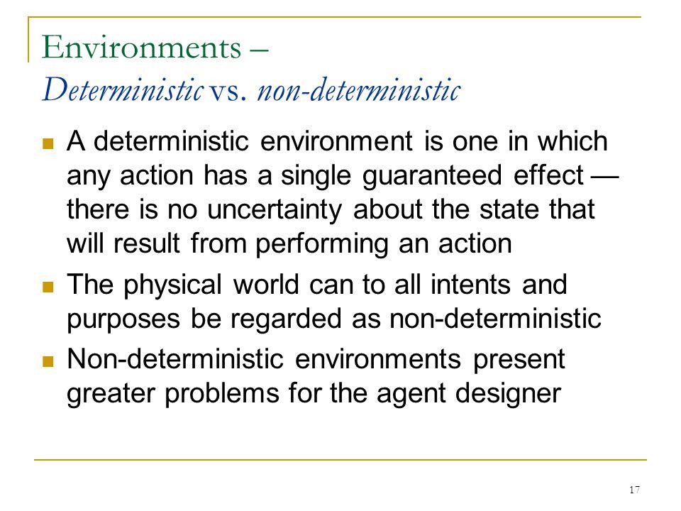 Environments – Deterministic vs. non-deterministic
