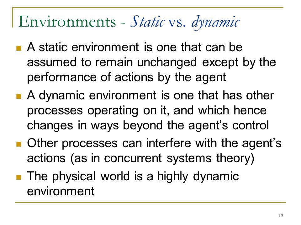 Environments - Static vs. dynamic