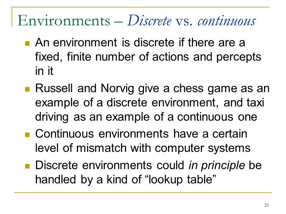 Environments – Discrete vs. continuous