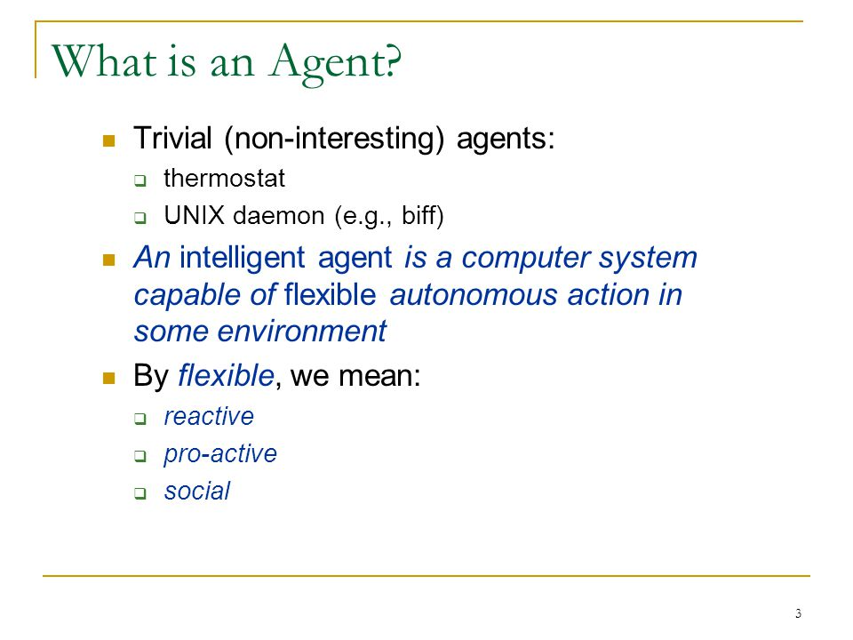 What is an Agent Trivial (non-interesting) agents: