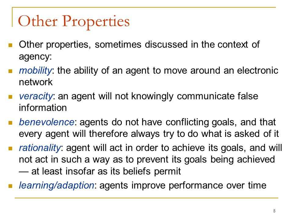 Other Properties Other properties, sometimes discussed in the context of agency: