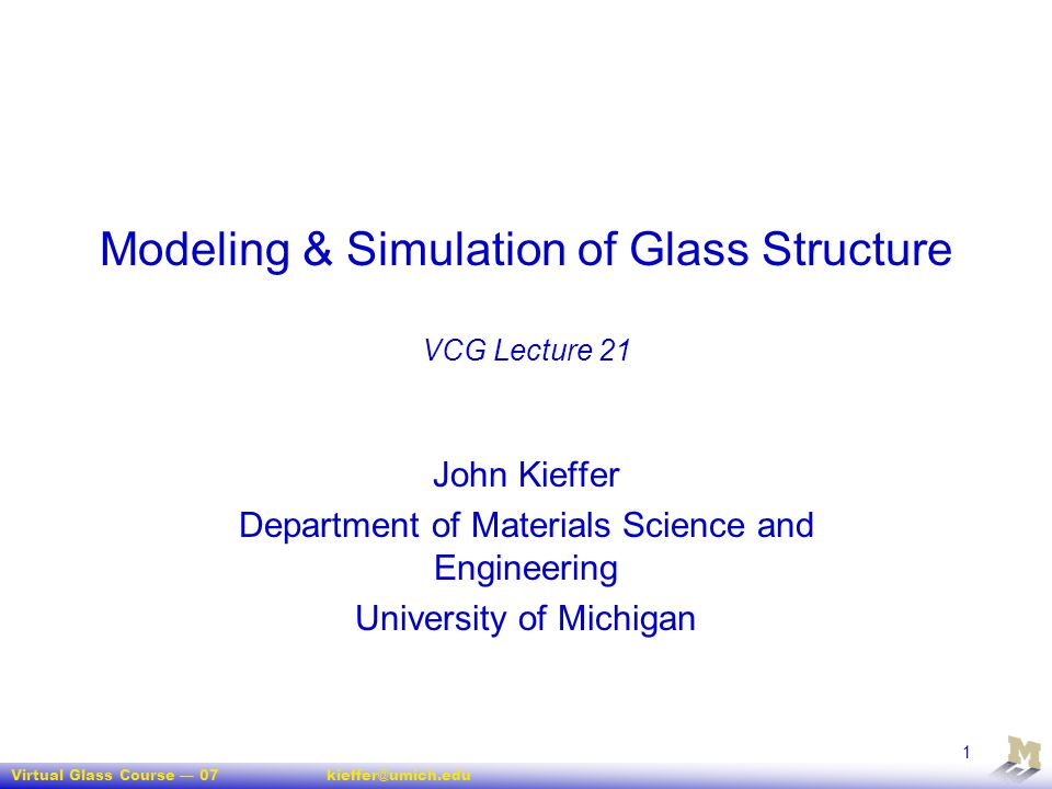 Modeling & Simulation of Glass Structure VCG Lecture 21
