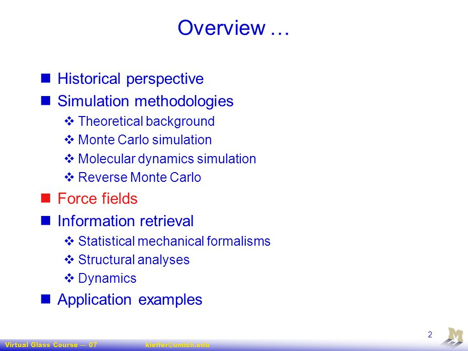 Overview … Historical perspective Simulation methodologies