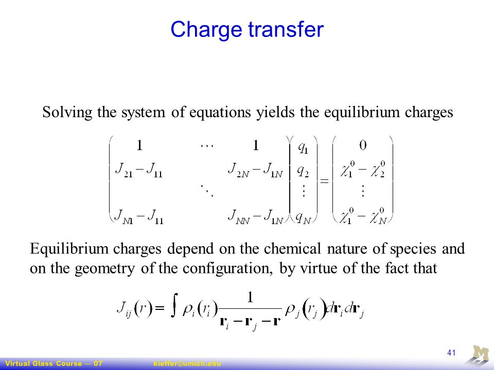 Charge transfer Solving the system of equations yields the equilibrium charges.