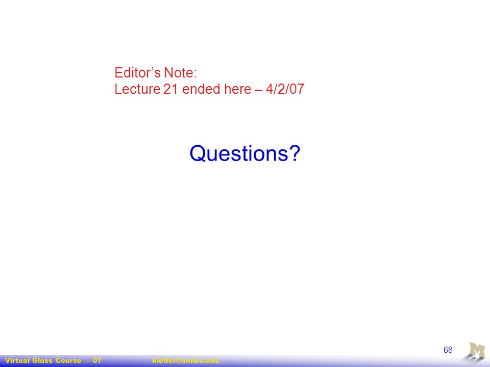 Editor's Note: Lecture 21 ended here – 4/2/07 Questions