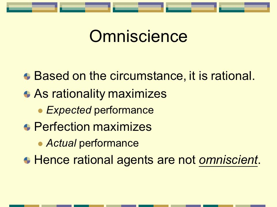 Omniscience Based on the circumstance, it is rational.