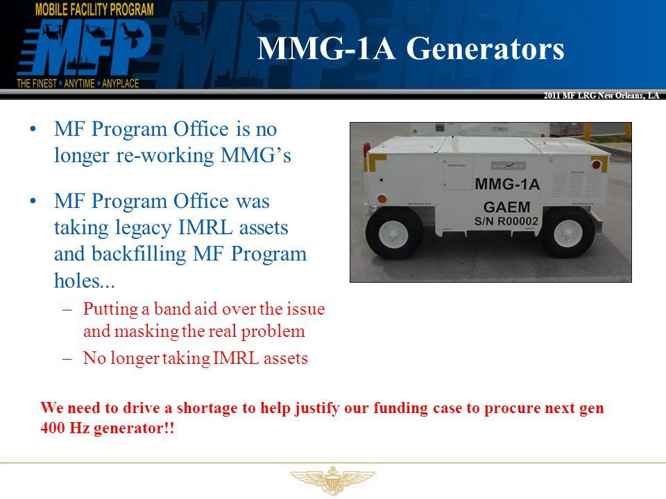 MMG-1A Generators MF Program Office is no longer re-working MMG's