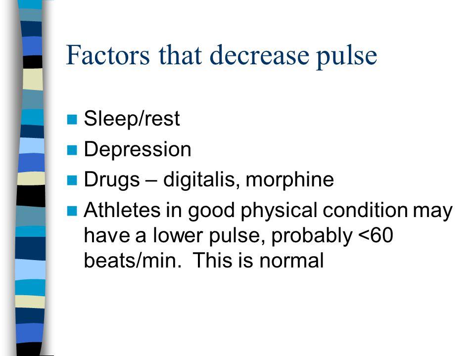 Factors that decrease pulse