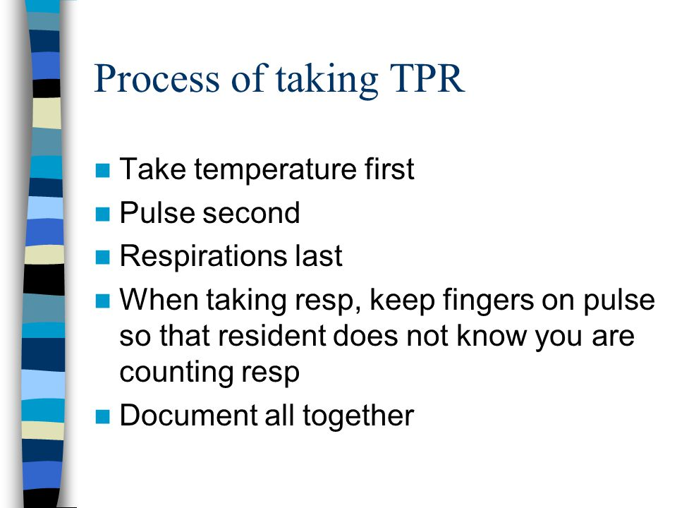 Process of taking TPR Take temperature first Pulse second