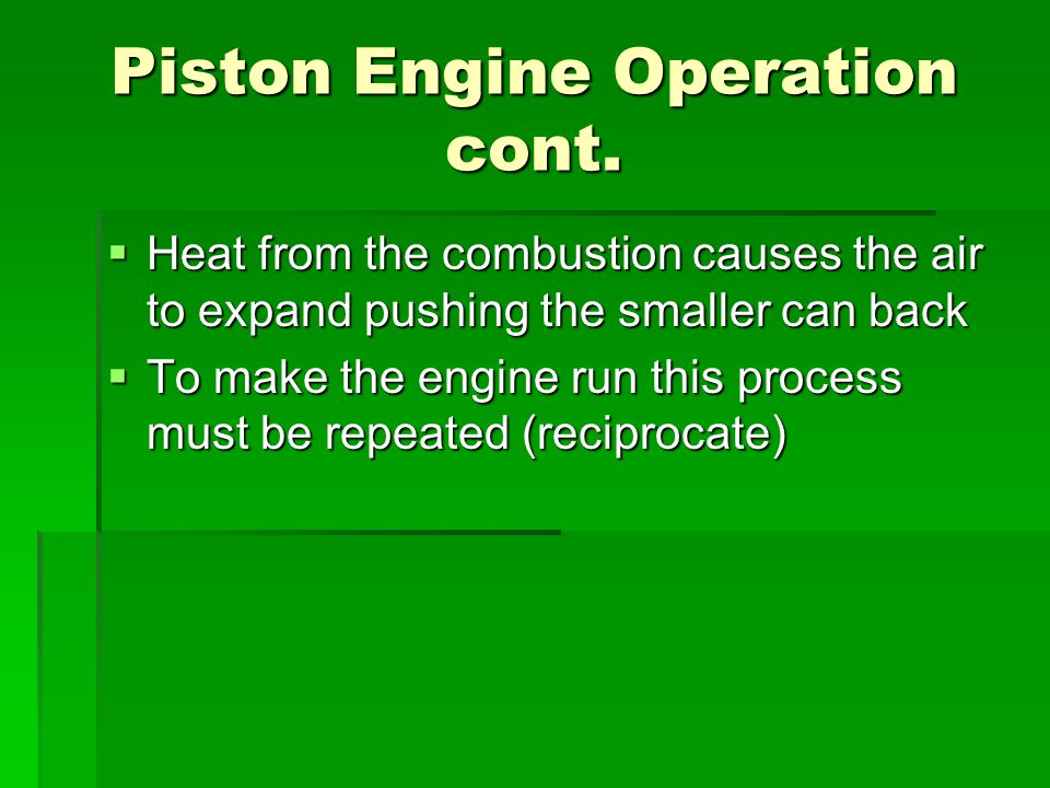 Piston Engine Operation cont.