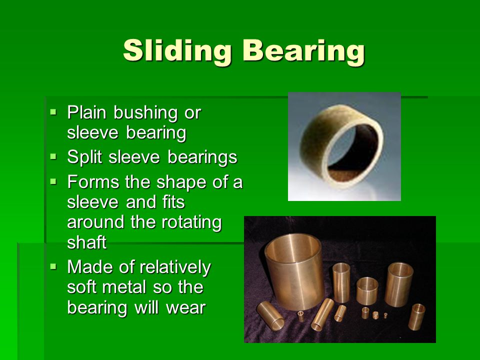 Sliding Bearing Plain bushing or sleeve bearing Split sleeve bearings