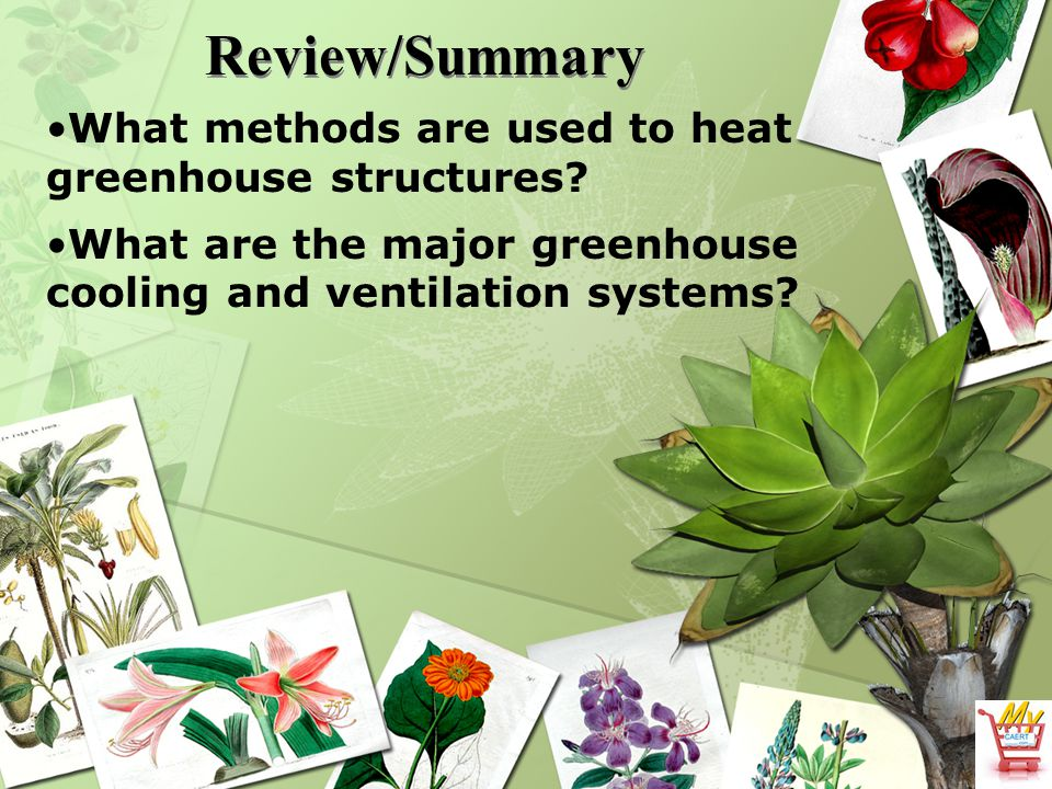 Review/Summary What methods are used to heat greenhouse structures