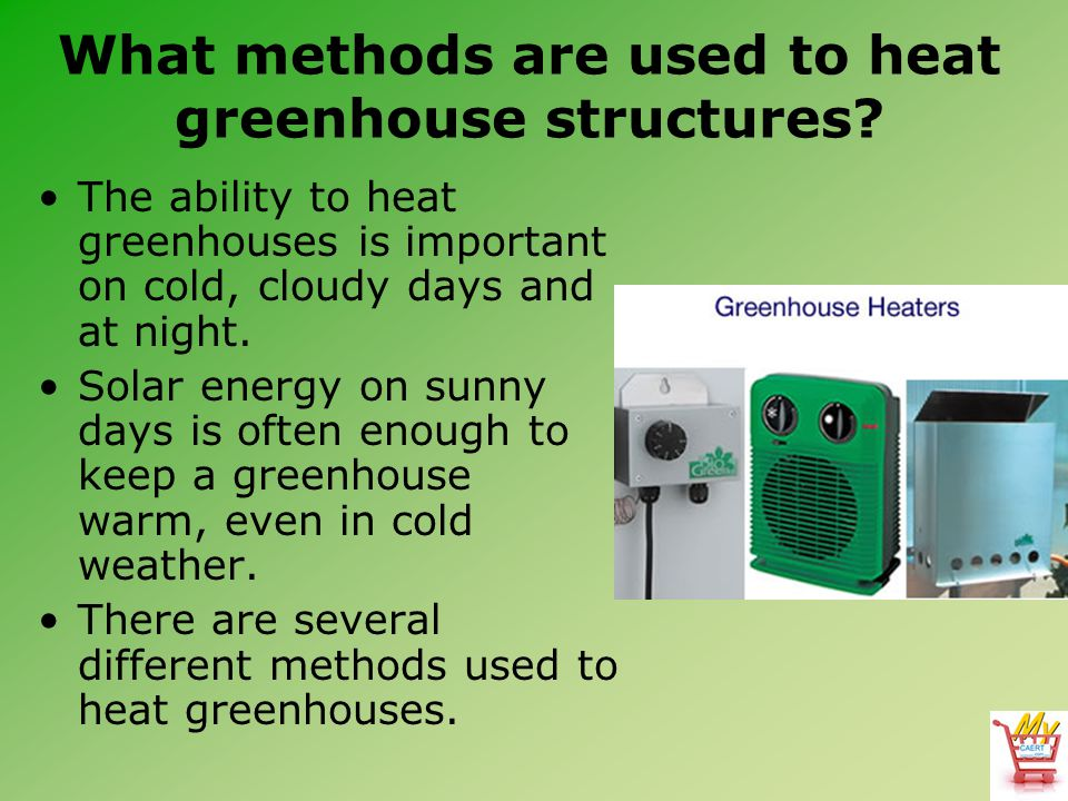 What methods are used to heat greenhouse structures