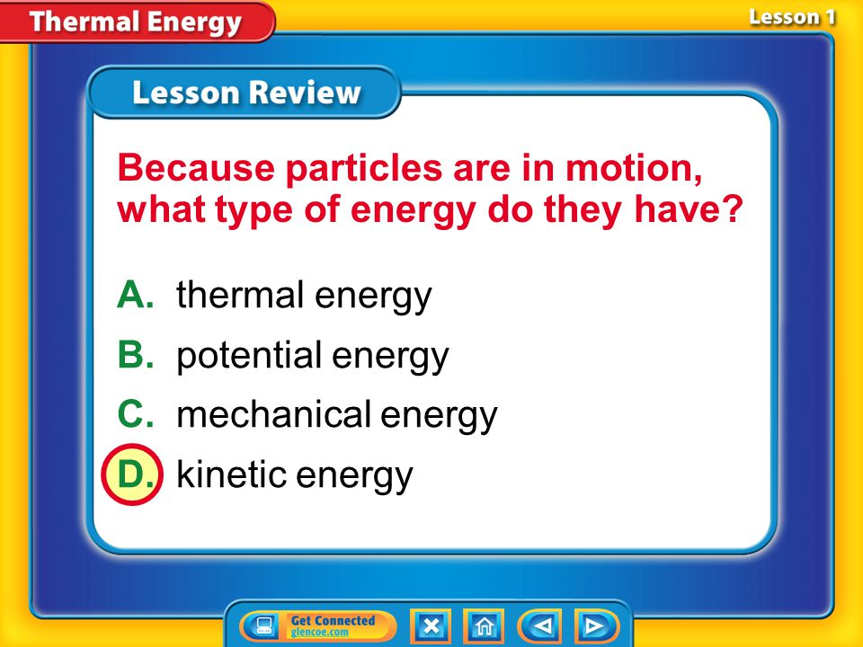 Because particles are in motion, what type of energy do they have