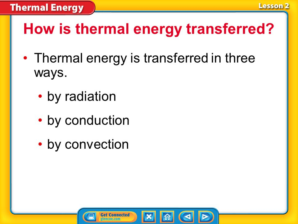 How is thermal energy transferred