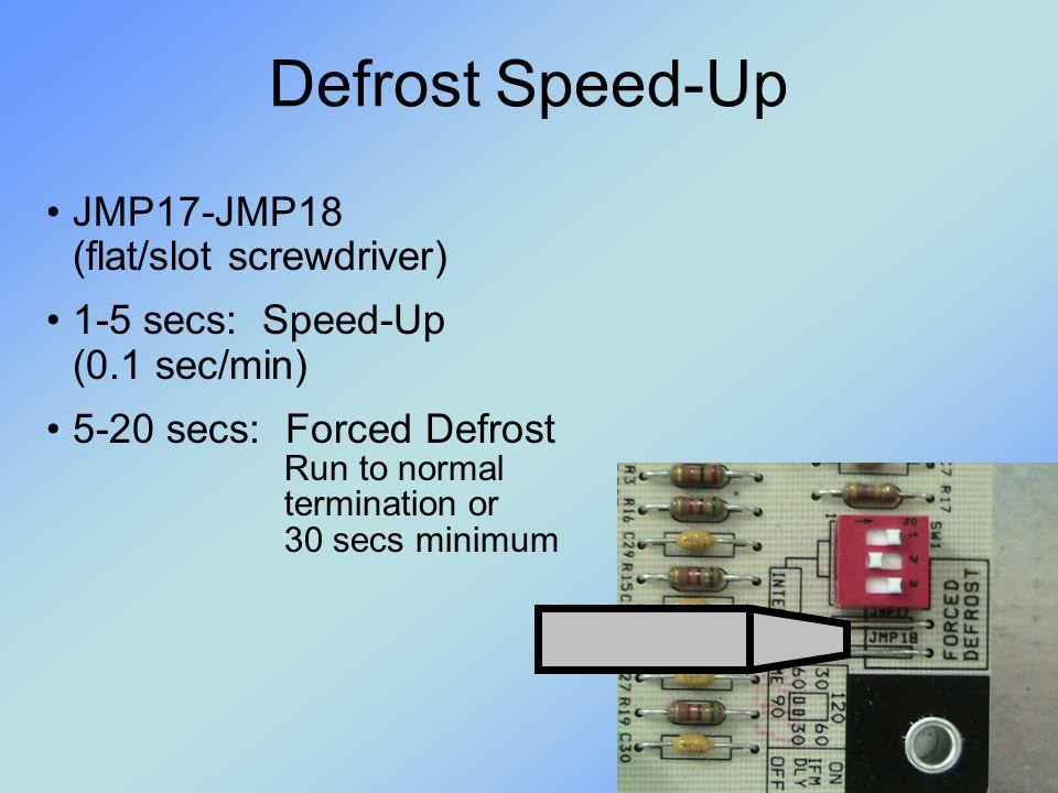 Defrost Speed-Up JMP17-JMP18 (flat/slot screwdriver)