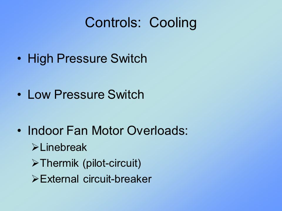 Controls: Cooling High Pressure Switch Low Pressure Switch
