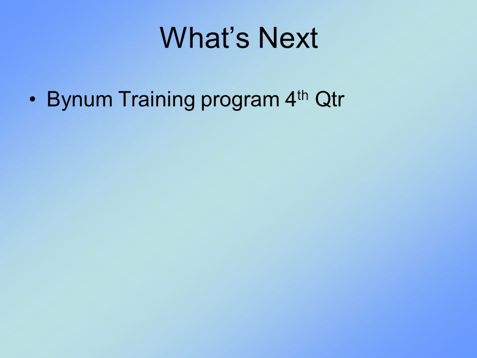 What's Next Bynum Training program 4th Qtr