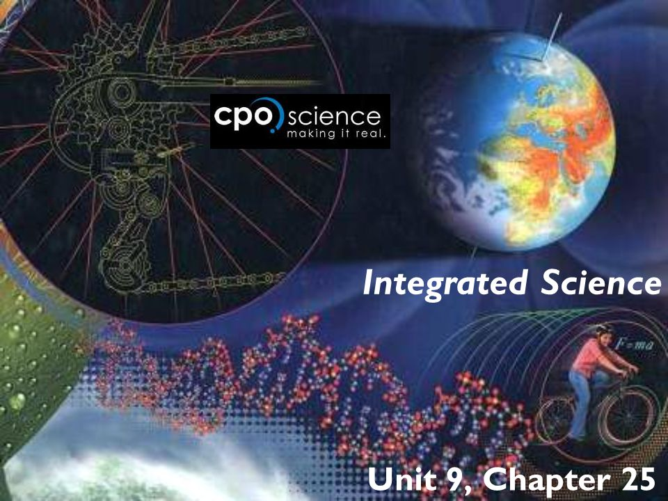 Integrated Science Unit 9, Chapter 25