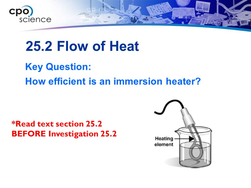 25.2 Flow of Heat Key Question: How efficient is an immersion heater
