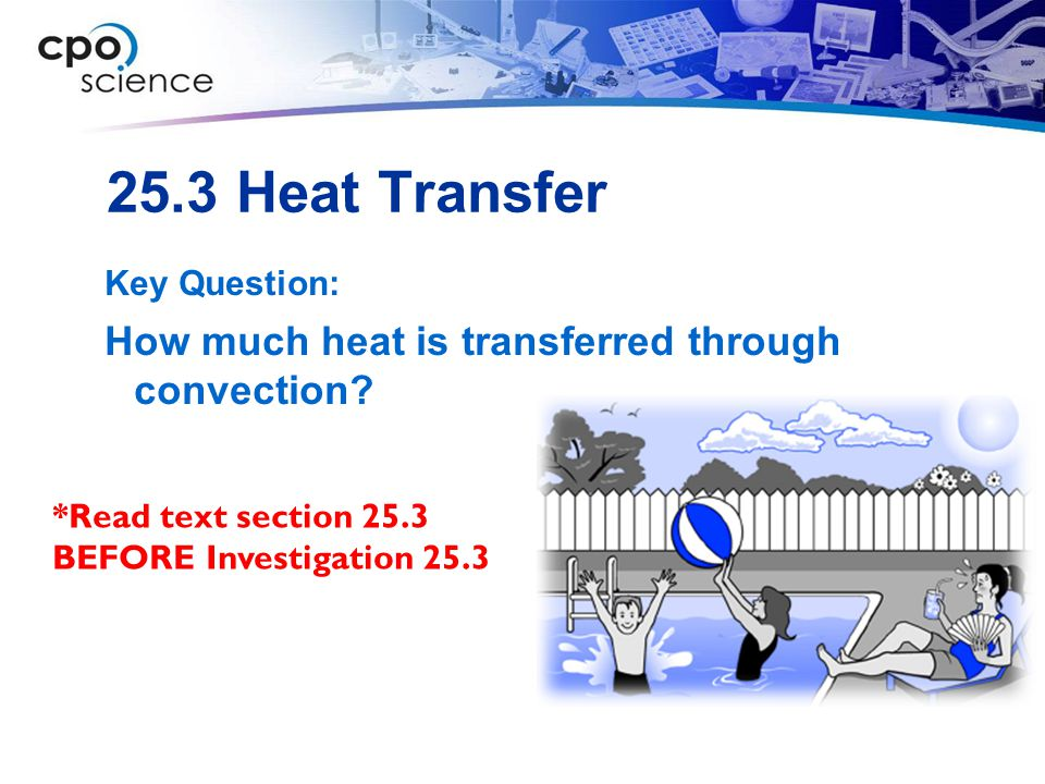 25.3 Heat Transfer How much heat is transferred through convection