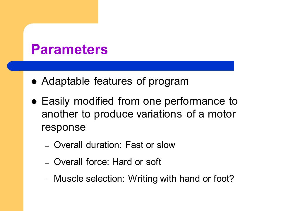 Parameters Adaptable features of program
