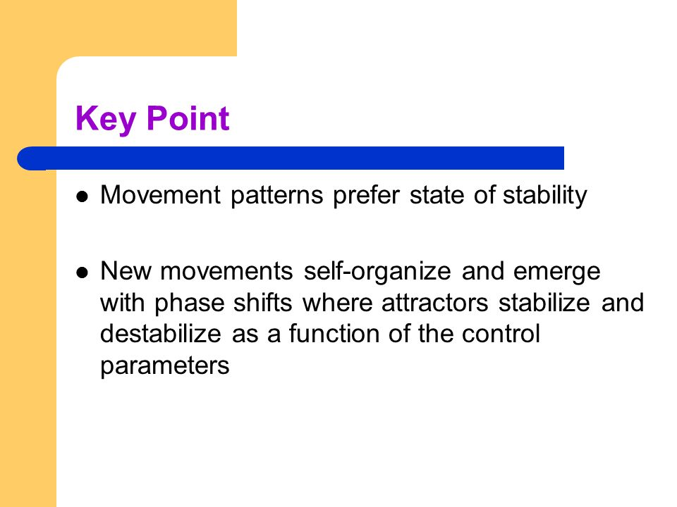 Key Point Movement patterns prefer state of stability
