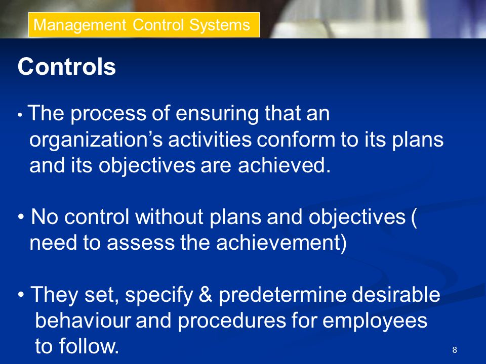 Controls organization's activities conform to its plans