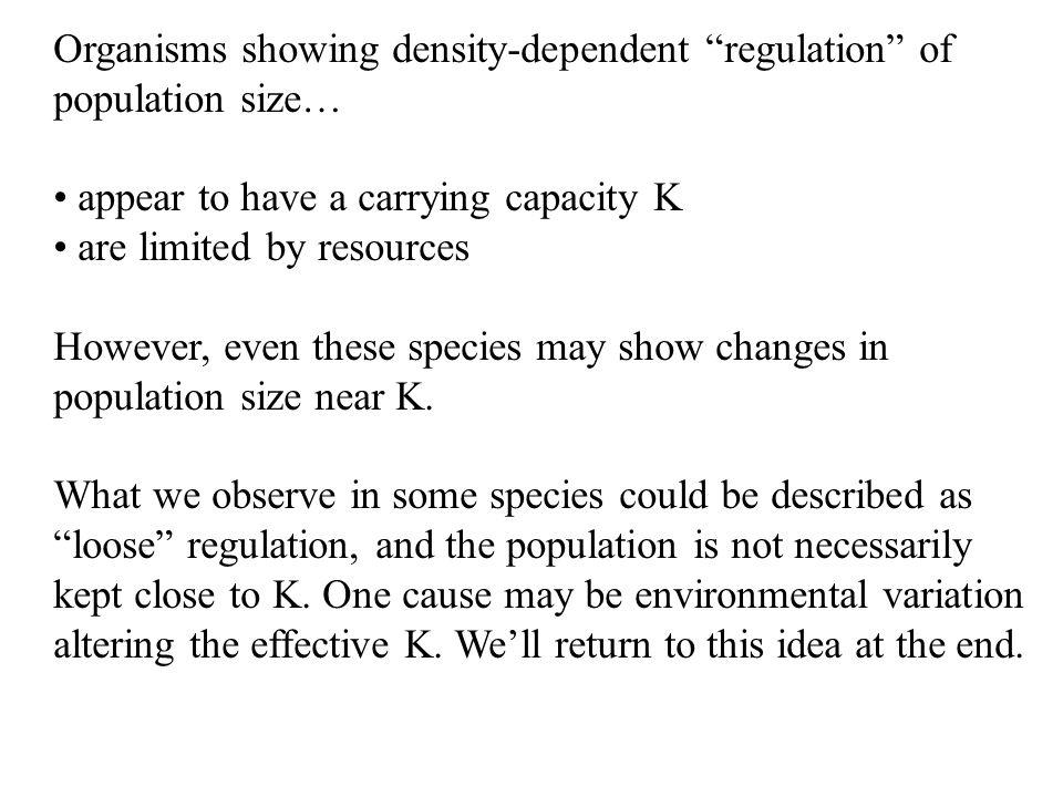 Organisms showing density-dependent regulation of