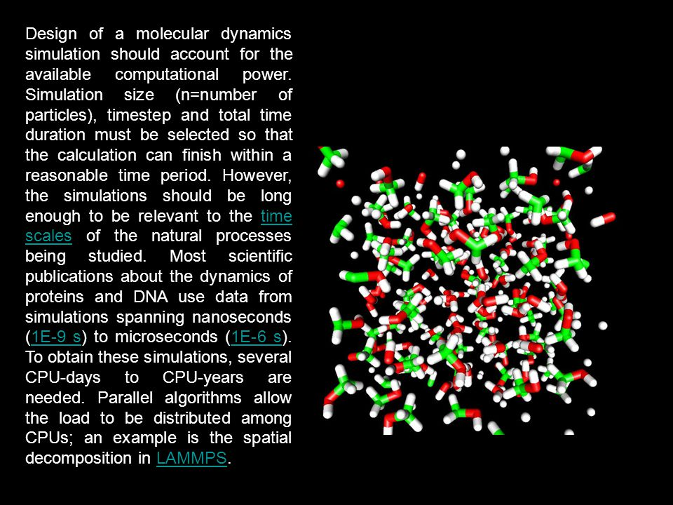 Design of a molecular dynamics simulation should account for the available computational power.