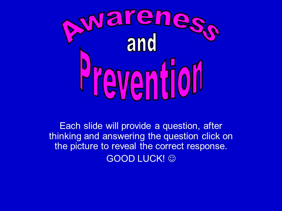 Awareness Prevention and