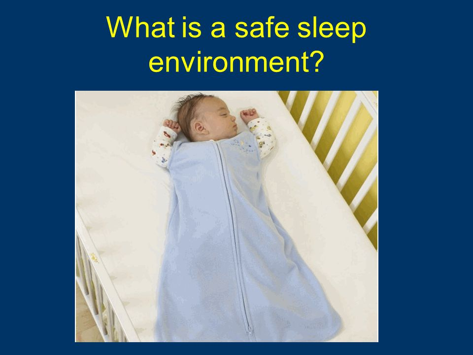 What is a safe sleep environment