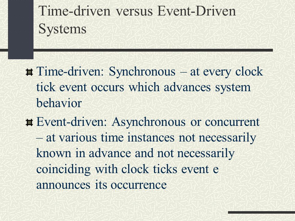 Time-driven versus Event-Driven Systems