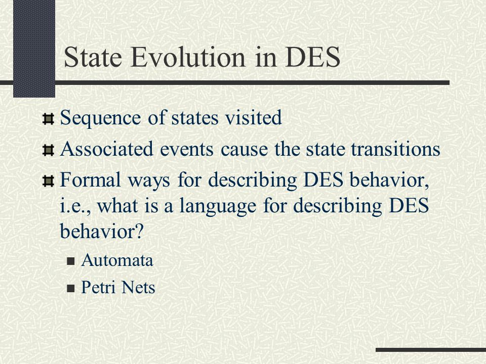 State Evolution in DES Sequence of states visited