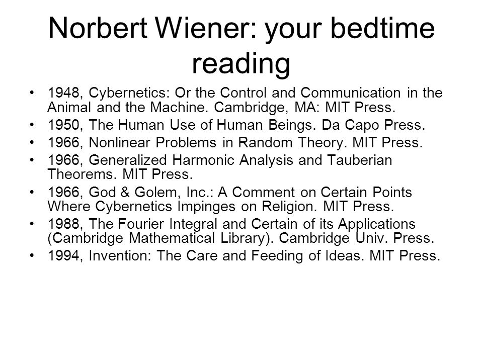 Norbert Wiener: your bedtime reading