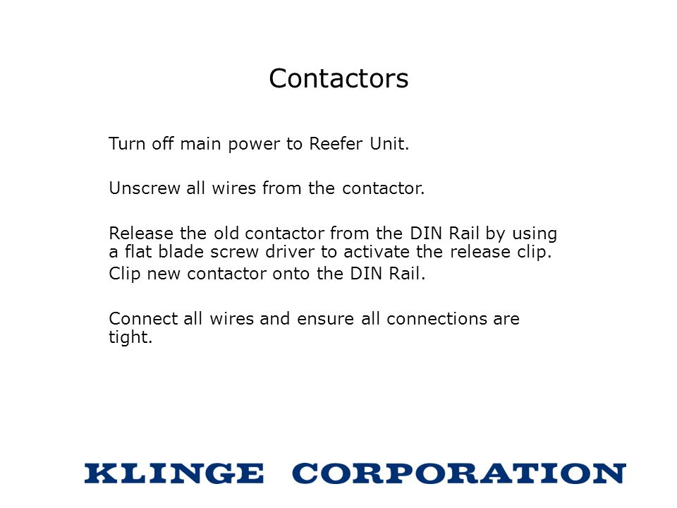 Contactors Turn off main power to Reefer Unit.