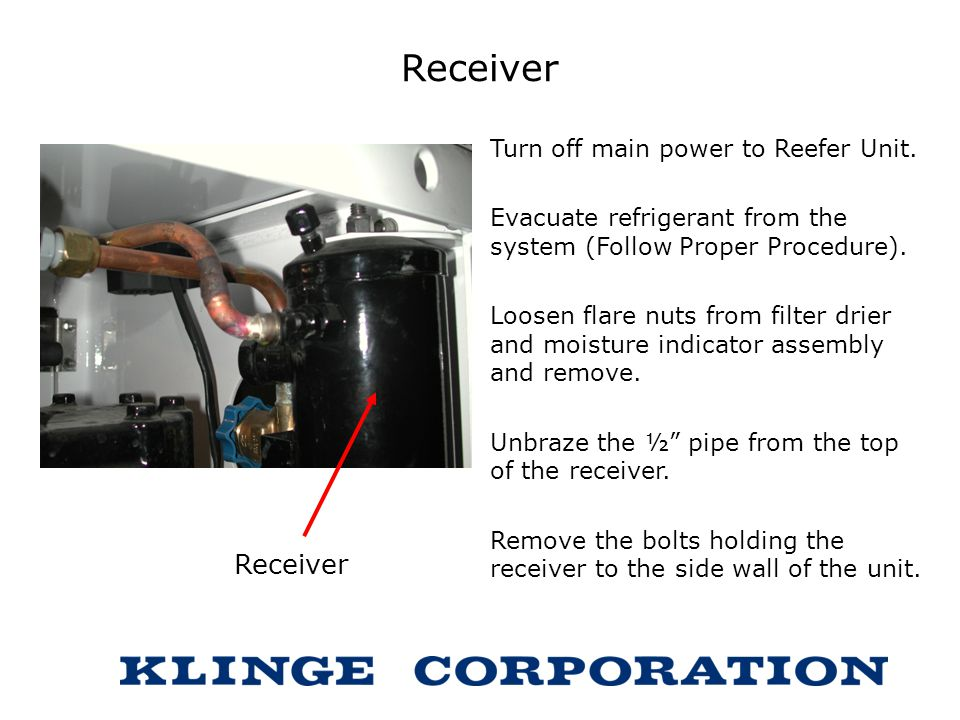 Receiver Receiver Turn off main power to Reefer Unit.