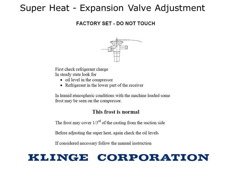 Super Heat - Expansion Valve Adjustment