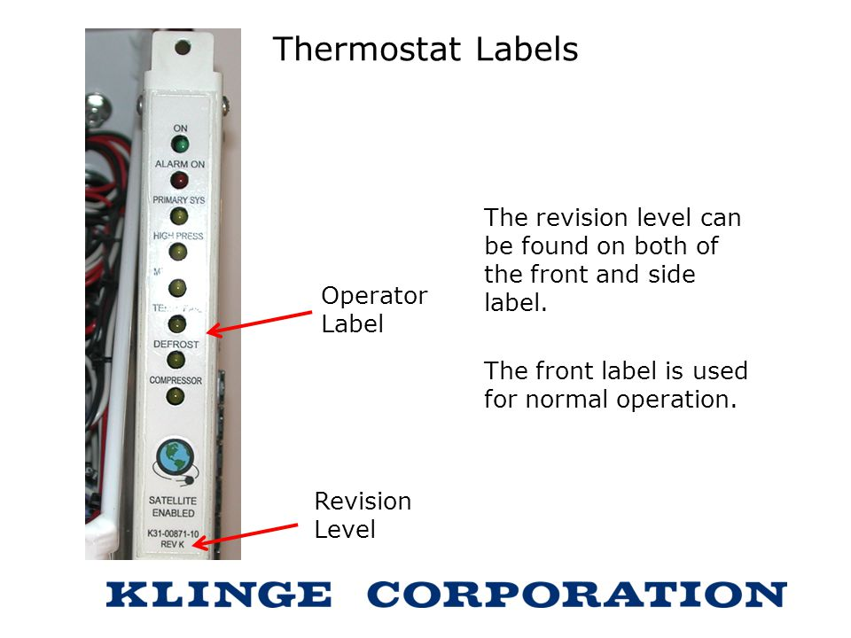Thermostat Labels The revision level can be found on both of the front and side label. The front label is used for normal operation.