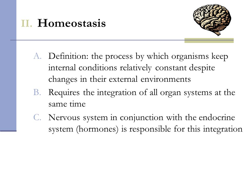 Homeostasis Definition: the process by which organisms keep internal conditions relatively constant despite changes in their external environments.