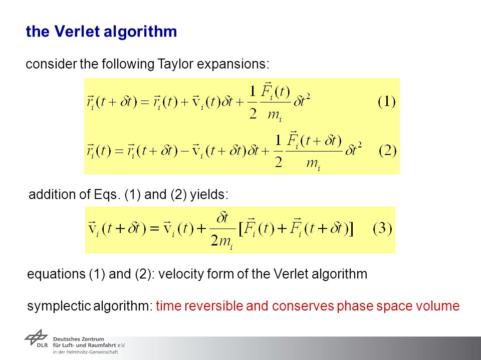 the Verlet algorithm consider the following Taylor expansions: