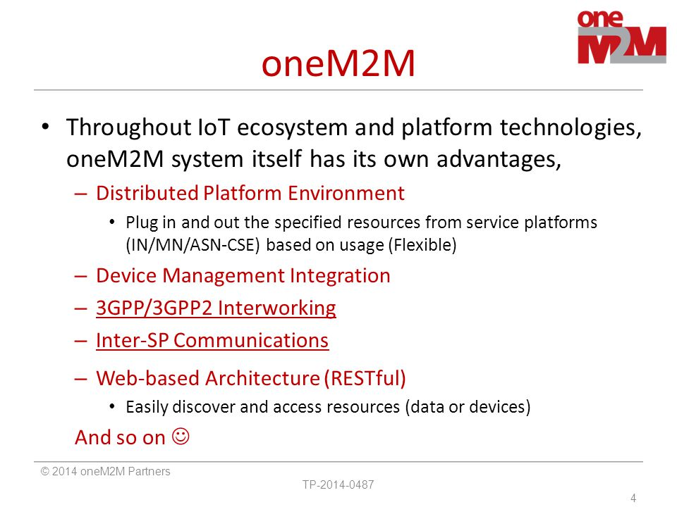 oneM2M Throughout IoT ecosystem and platform technologies, oneM2M system itself has its own advantages,