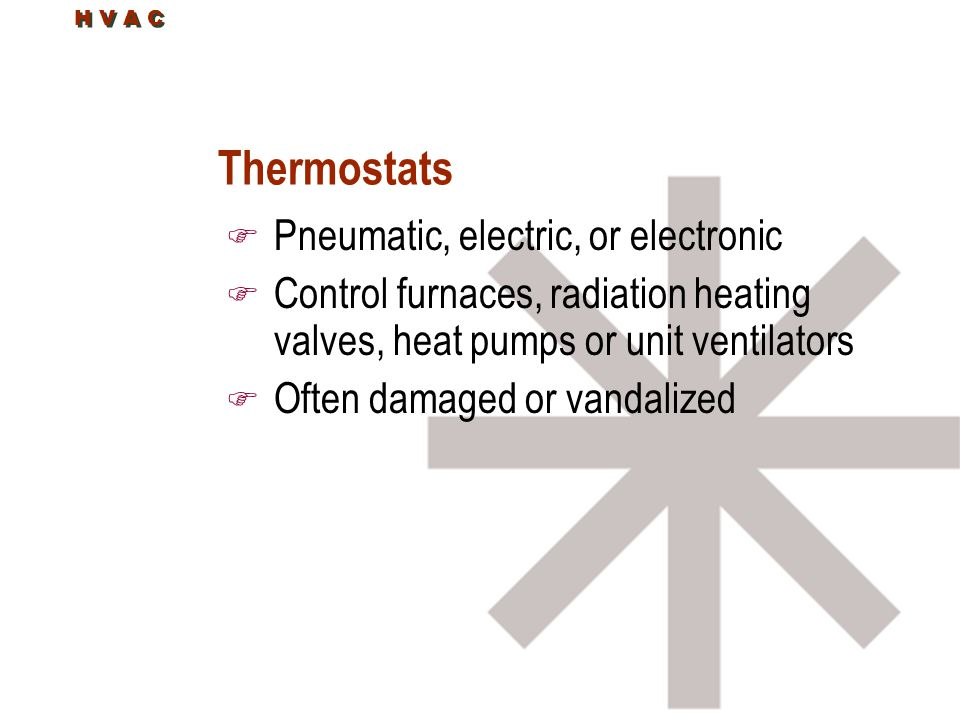 Thermostats Pneumatic, electric, or electronic
