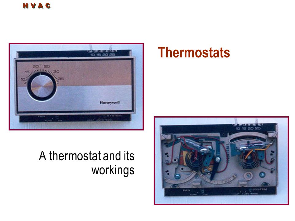 H V A C Thermostats A thermostat and its workings