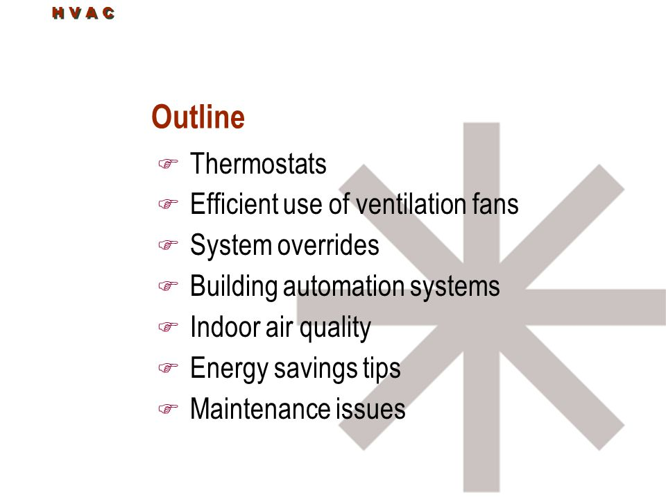 Outline Thermostats Efficient use of ventilation fans System overrides