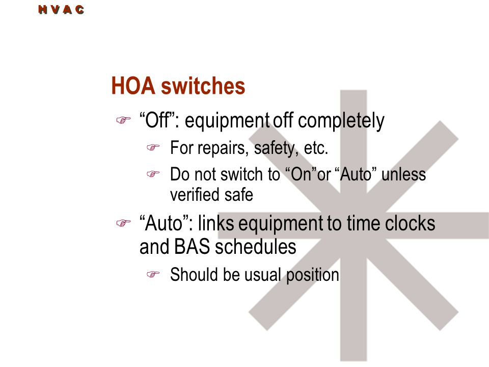 HOA switches Off : equipment off completely